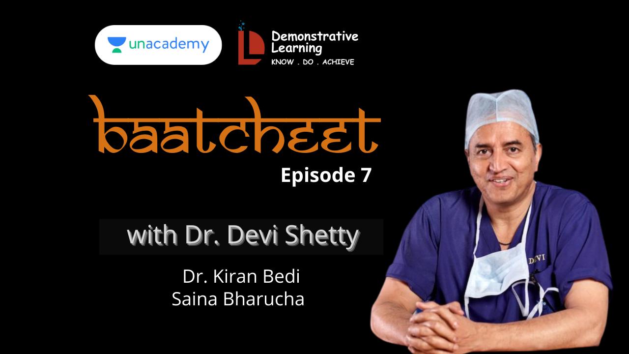Baatcheet Episode 7 with Dr Devi Shetty