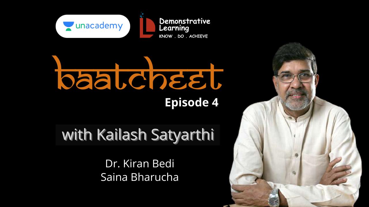 Baatcheet Episode 4 with Kailash Satyarthi