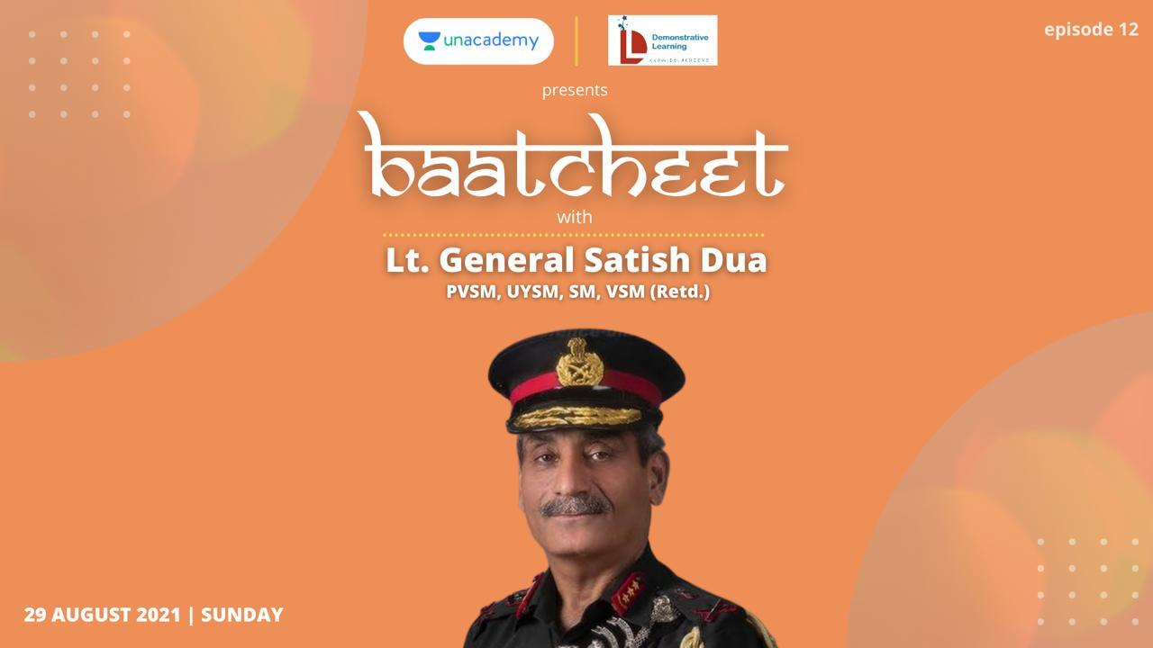 Baatcheet 13 with Lt. Gen. Satish Dua