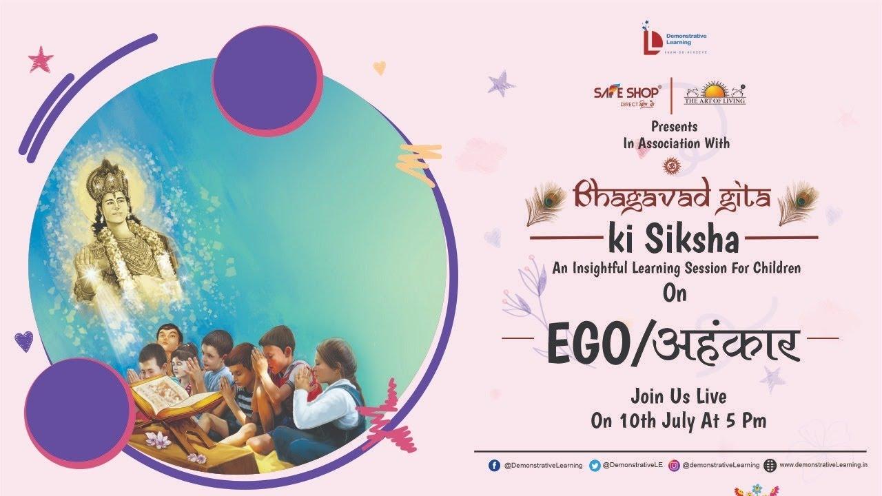 Bhagavad Gita ki Siksha – Session 5 on Different Aspects of Ego